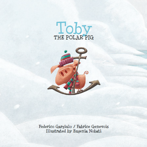 Toby The Polar Pig - Children's Book - Sudpol