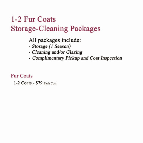 Storage-Cleaning-Pickup Packages for 1-2 Fur Coats