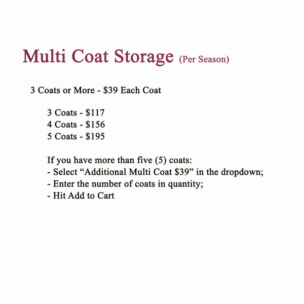 Storage Only for 3 or More Coats - Any Type of Coat