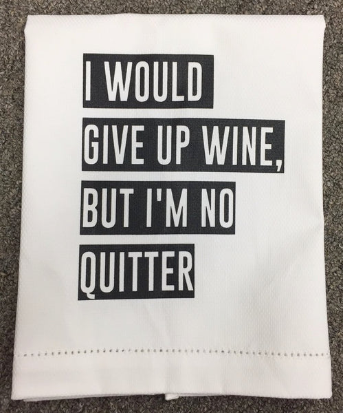 T067013 - I would give up wine... but I'm no quitter - Tea Towel