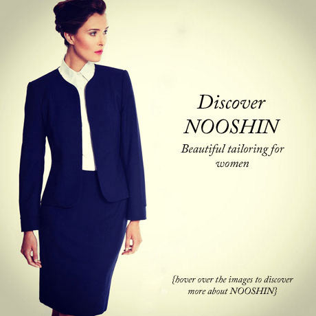 Discover NOOSHIN - beautiful tailoring for women