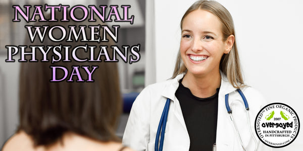OverSoyed Fine Organic Products - National Women Physicians Day