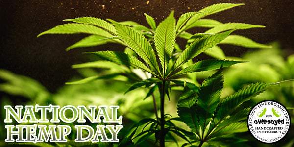 OverSoyed Fine Organic Products - National Hemp Day