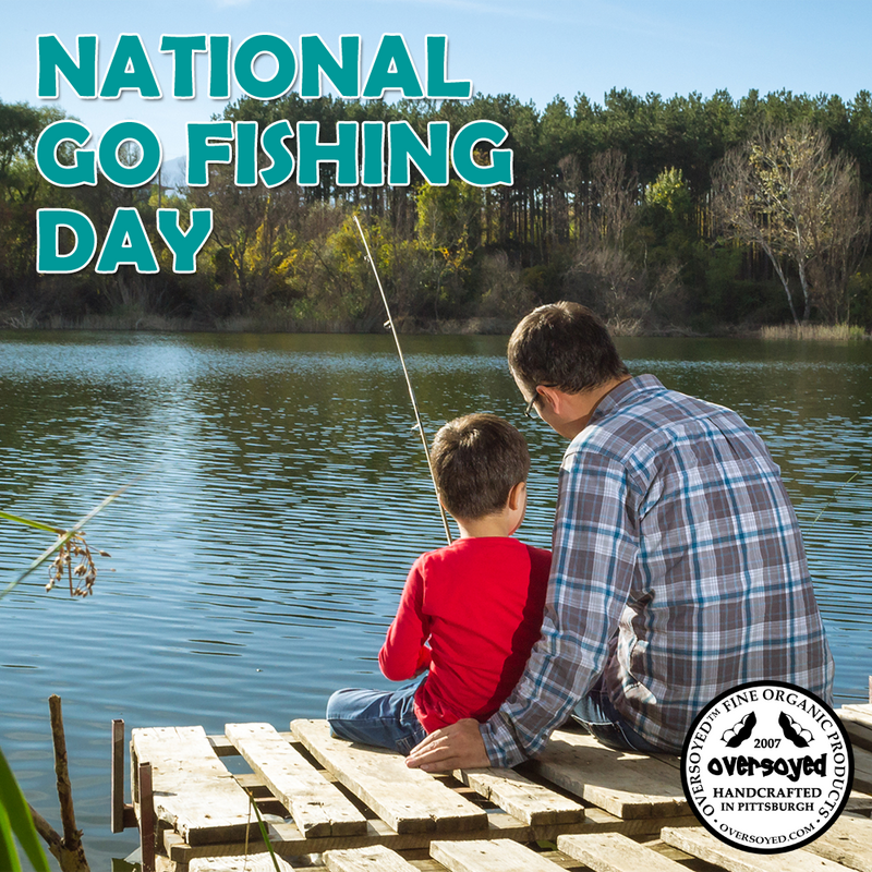 OverSoyed Fine Organic Products - National Go Fishing Day