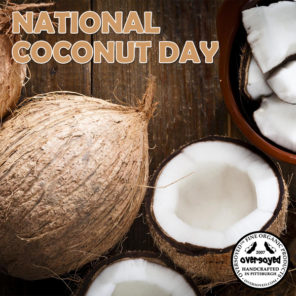 OverSoyed Fine Organic Products - National Coconut Day