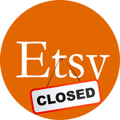 Our Etsy May Be Closed, But We Aren't
