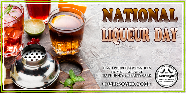 OverSoyed Fine Organic Products - National Liqueur Day