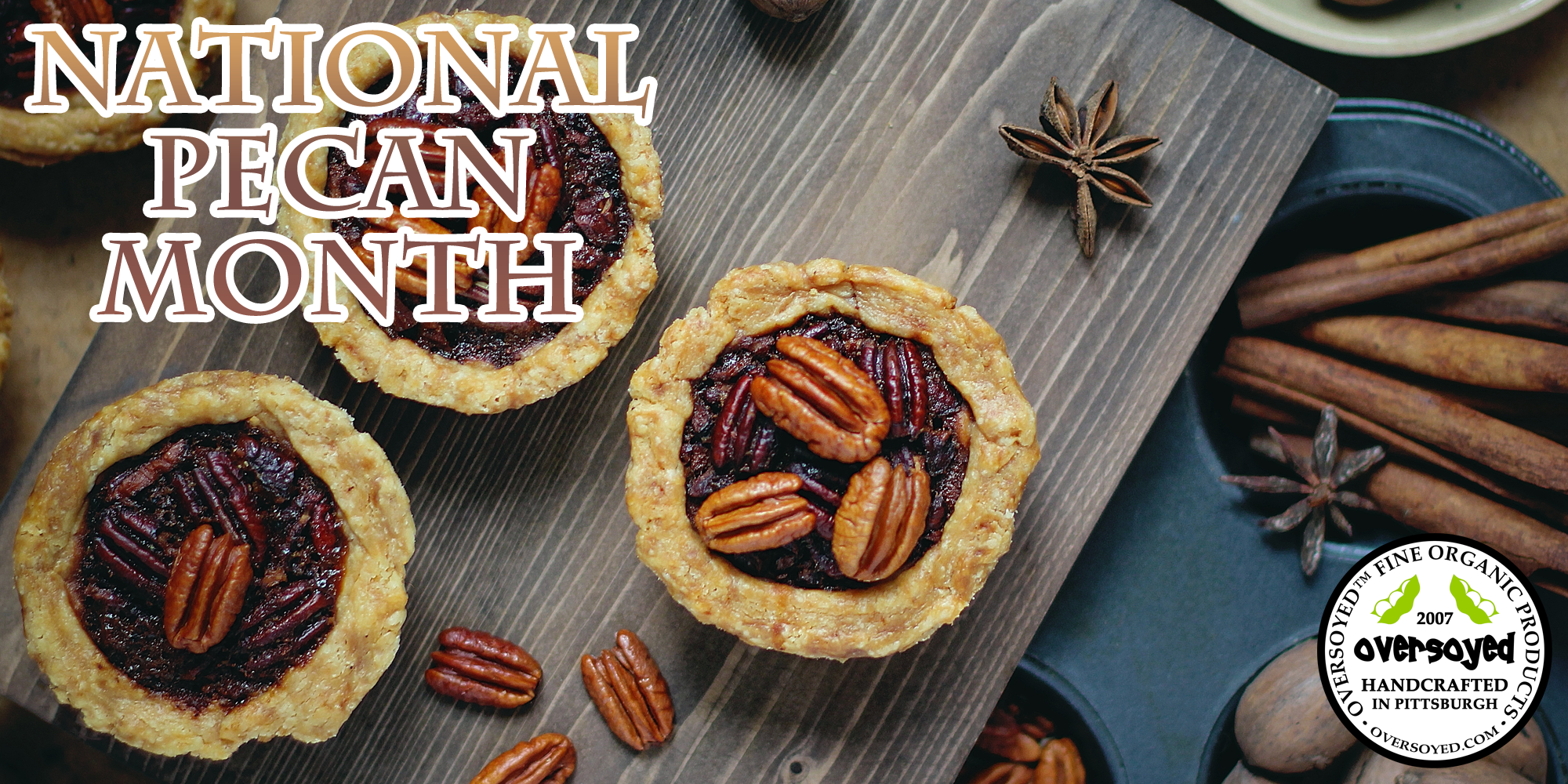 OverSoyed Fine Organic Products - National Pecan Month Collection