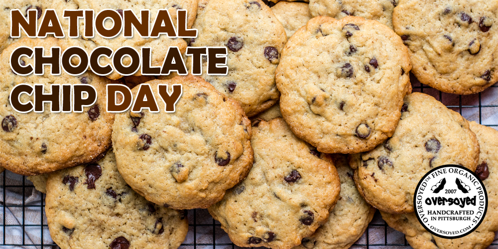 OverSoyed Fine Organic Products - National Chocolate Chip Day