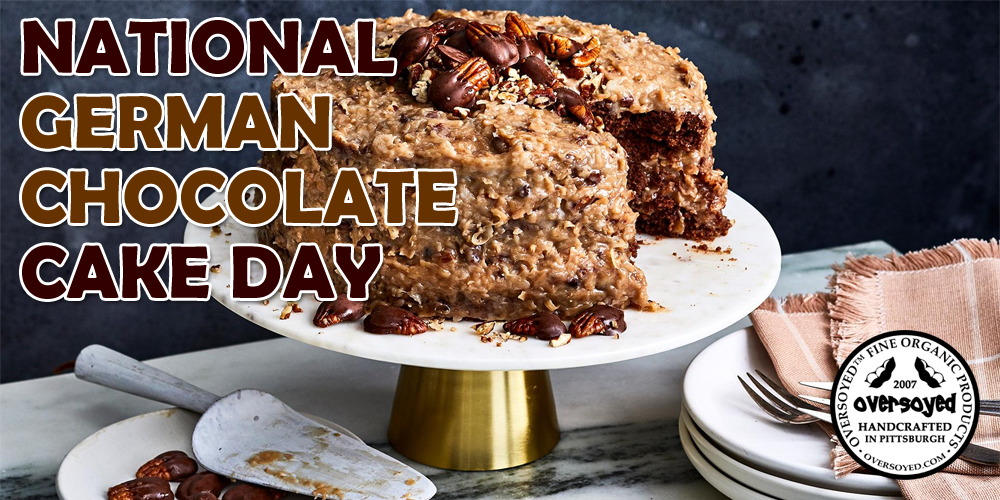 OverSoyed Fine Organic Products - National German Chocolate Cake Day