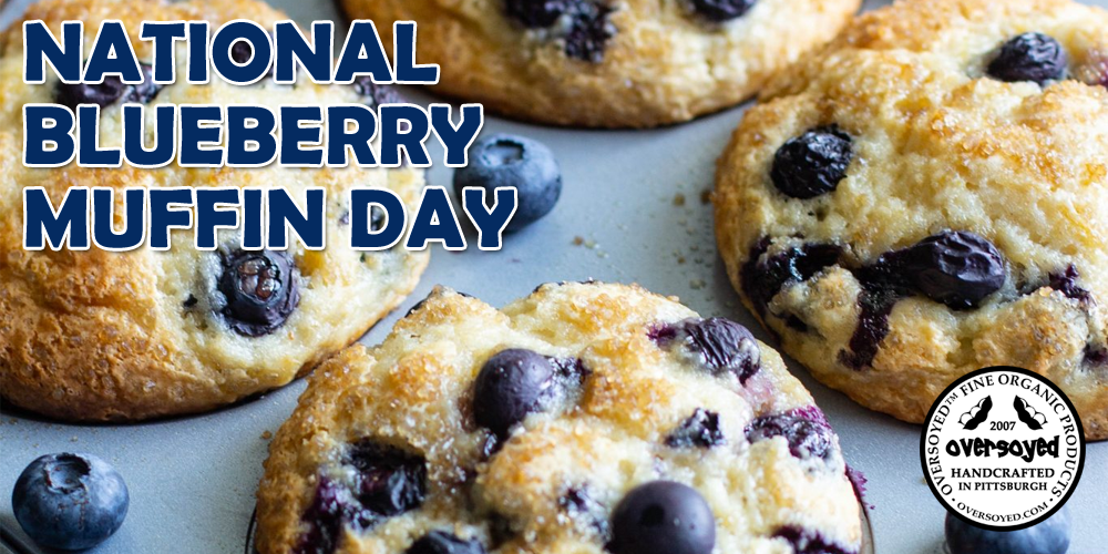 OverSoyed Fine Organic Products - National Blueberry Muffin Day