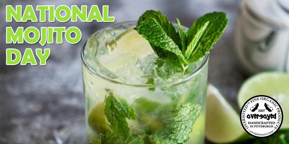 OverSoyed Fine Organic Products - National Mojito Day
