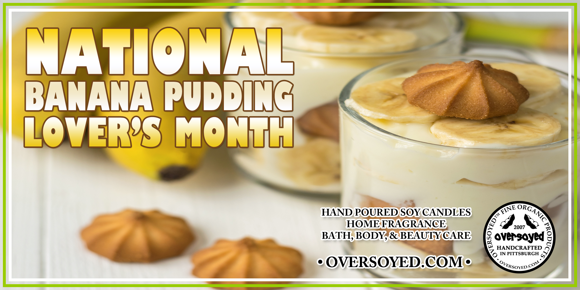 OverSoyed Fine Organic Products - Banana Pudding Lover's Month