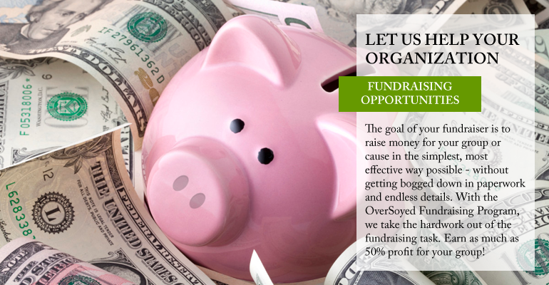 OverSoyed Fine Organic Products - Fundraising With OverSoyed