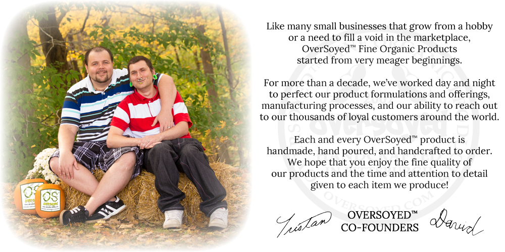 OverSoyed Fine Organic Products - Co-Founders