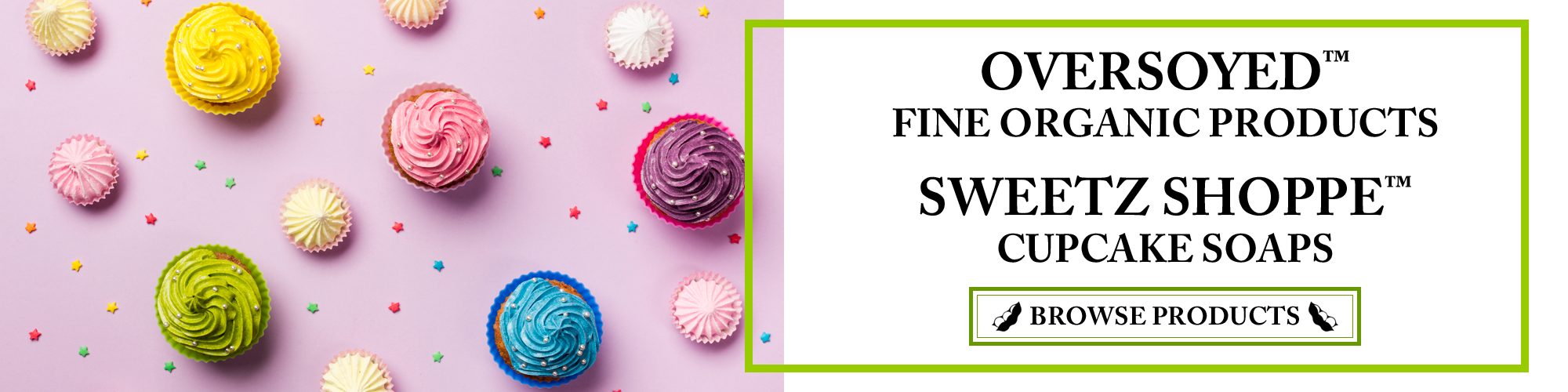 OverSoyed Fine Organic Products - Sweetz Shoppe™ Cupcake Soaps