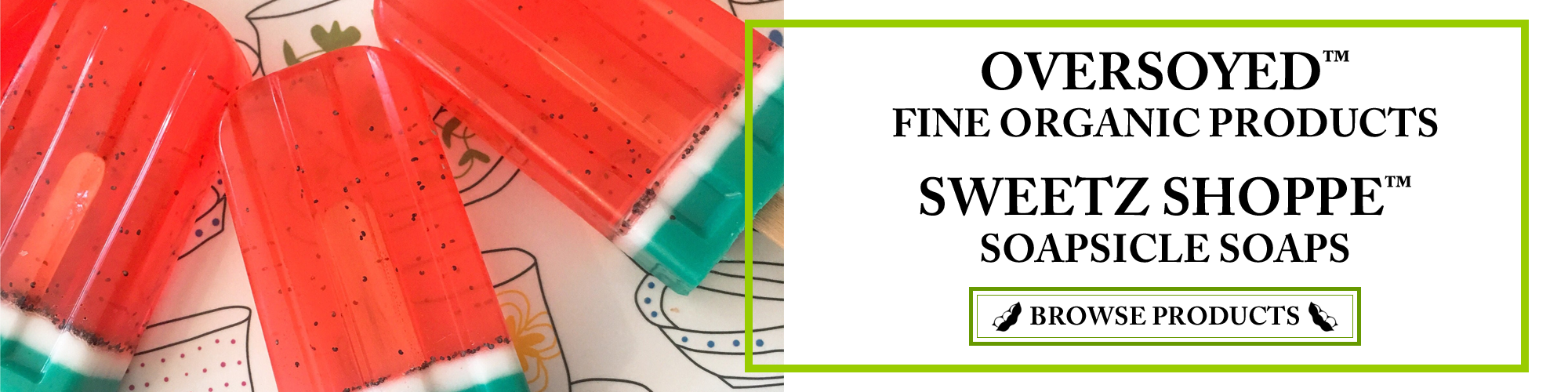 OverSoyed Fine Organic Products - Sweetz Shoppe™ Soapsicle Popsicle Soaps