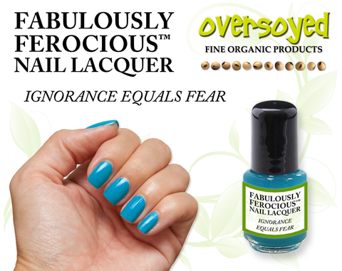 Ignorance Equals Fear Fabulously Ferocious™ Nail Lacquer