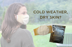 Cold Weather Drying Your Skin Out?