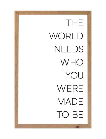 "The World Needs..Sign: 24""x34"""