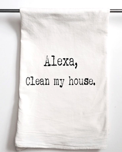 Alexa Clean My House Flour Sack Towel - Aspen Lane