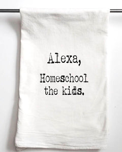 Alexa Homeschool My Kids Flour Sack Towel - Aspen Lane
