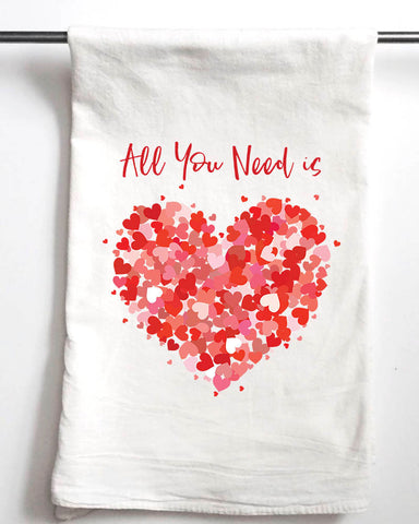 All you need is LOVE Valentine's Day Flour Sack Towel