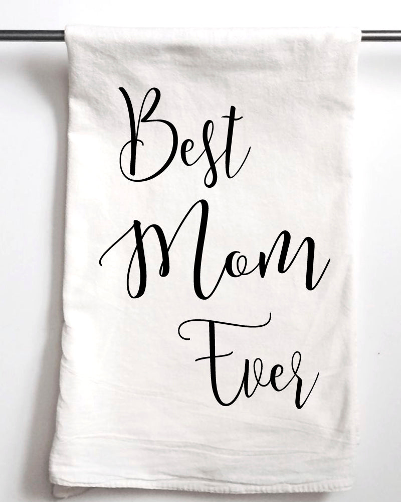 Best Mom Ever Flour Sack Towel-SET OF TWO