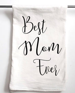 Best Mom Ever Flour Sack Towel - Aspen Lane