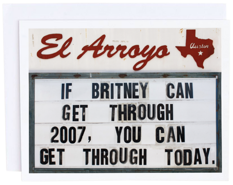 If Britney Can Make It..| Blank Greeting Card