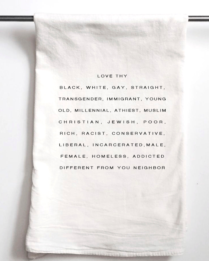 Love Thy Neighbor Flour Sack Towel - Aspen Lane