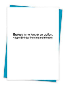 Braless is No Longer an Option Happy Birthday  Greeting Card