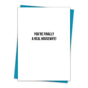You're Finally a Housewife Greeting Card