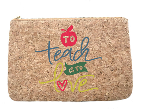 To Teach is to Love cork bag