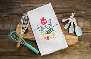 To Teach is to Love Sack Towel