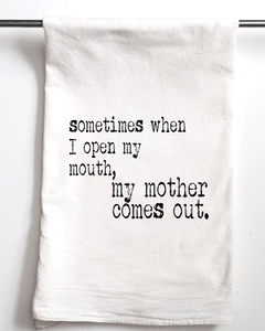 Sometimes When I Open My Mouth, My Mother Comes Out Towel SET OF TWO