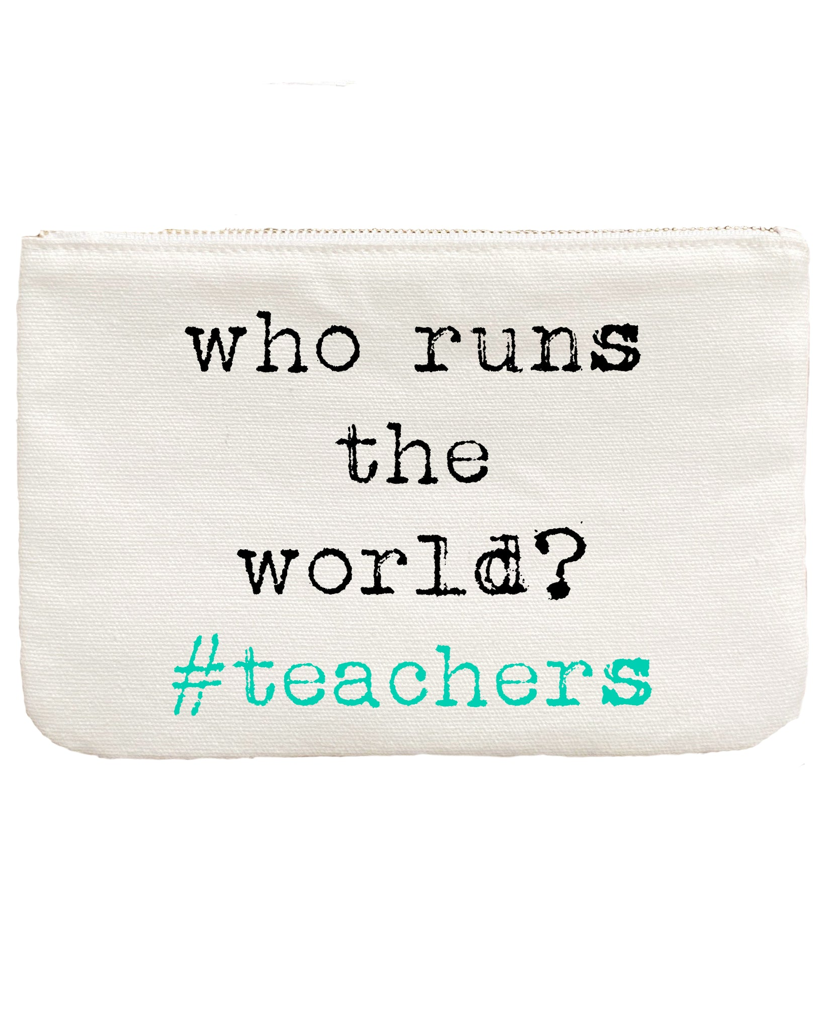 Canvas Gift Pouch Bag | Who Runs the World #teachers - Aspen Lane