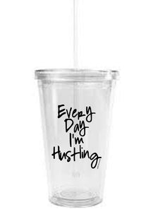 Everyday I'm Hustling Clear Tumbler w/ Straw - Aspen Lane