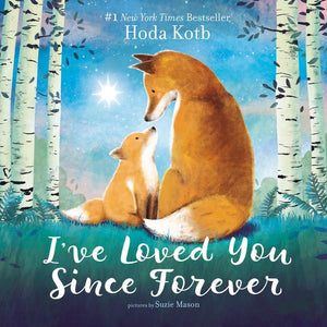 I've Love You Since Forever Board Book
