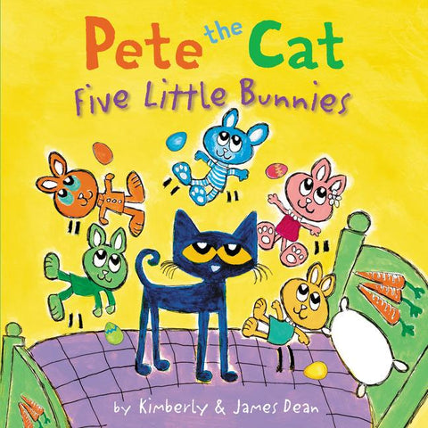 Pete the Cat Five Little Bunnies