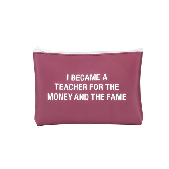 Teacher Money + Fame Makeup Bag