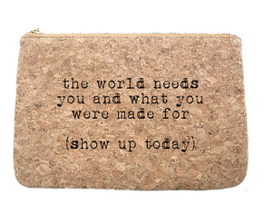 The world need you | quote cork bag