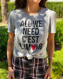 T-shirt All We Need
