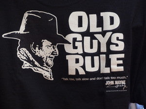 Old Guys Rule John Wayne Talk Low, Talk Slow T-shirt