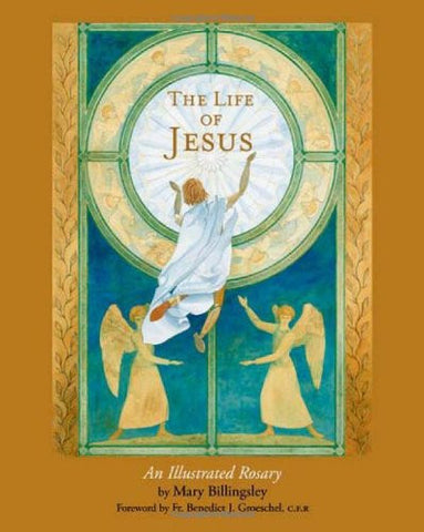 The Life of Jesus: An Illustrated Rosary