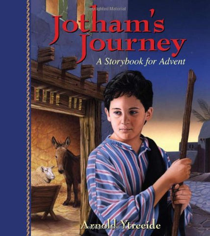 Jotham's Journey, A Storybook for Advent