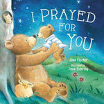 I Prayed For You Board Book