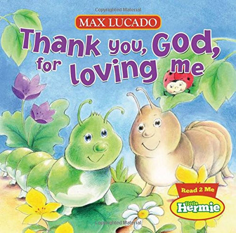 Thank You, God, For Loving Me Board Book