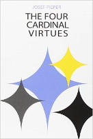 The Four Cardinal Virtues - Josef Pieper