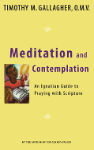 Meditation and Contemplation  - Fr. Timothy Gallagher